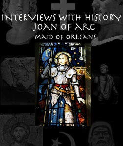 Book cover: Interviews with History series: Joan of Arc