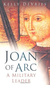 Book cover: Joan of Arc: A Military Leader by Kelly DeVries