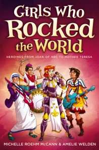 Book cover: Girls who rocked the world: Heroines from Joan of Arc to Mother Theresa