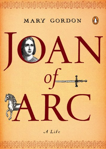 Book cover: Joan of Arc: A Life by Mary Gordon
