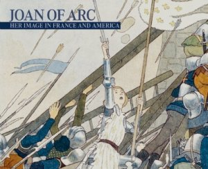 Book cover: Joan of Arc: Her Image in France and America by Nora Heimann and Laura Coyle (2006)