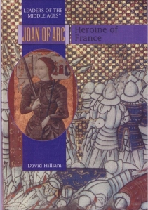 Joan of Arc: Heroine of France by David Hilliam book cover juvenile non-fiction