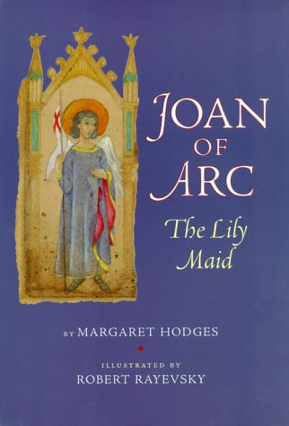 Book cover: Joan of Arc The Lily Maid by Margaret Hodges