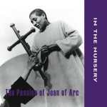 Album cover: The Passion of Joan of Arc by In the Nursery
