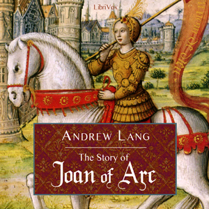 Story of Joan of Arc by Andrew Lang, Librivox auidobook cover art