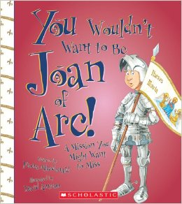 Book cover: You Wouldn't Want To Be Joan of Arc by Fiona MacDonald