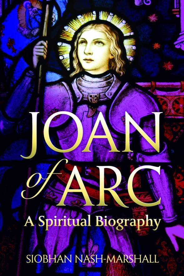 Book cover: Joan of Arc: A Spiritual Biography by Siobhan Nash-Marshall
