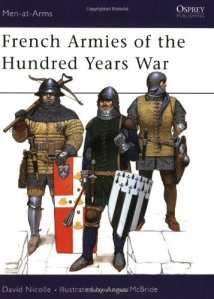 Book cover French Armies of the Hundred Years War by David Nicolle