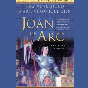 Book cover Regine Pernoud and Marie Veronique Clin: Joan of Arc Her Story