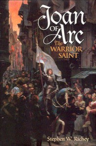Book cover: Joan of Arc the Warrior Saint by Stephen Richey