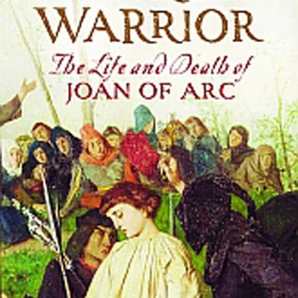 Book cover: The Virgin Warrior: The Life and Times of Joan of Arc by Larissa Juliet Taylor (2010)