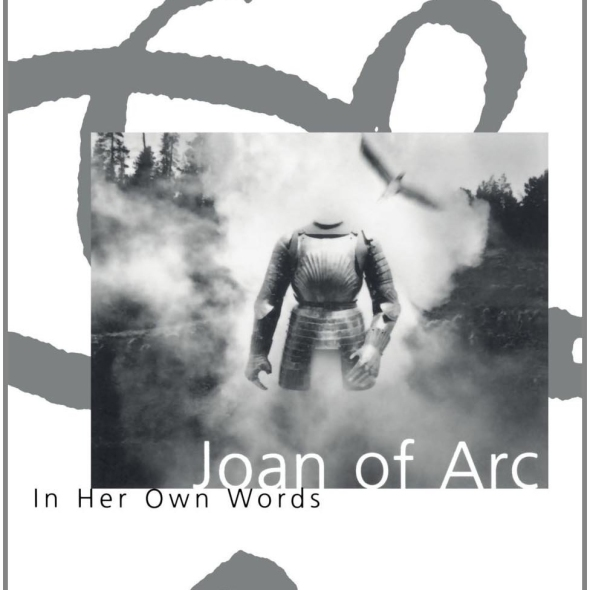 Book cover: Joan of Arc In Her Own Words by Willard Trask