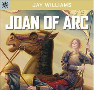 Book cover Joan of Arc Warrior Saint by Jay Williams
